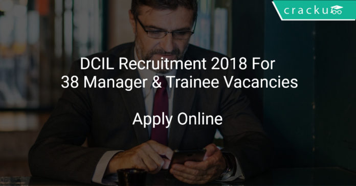 DCIL Recruitment 2018 Apply Online For 38 Manager & Trainee Vacancies