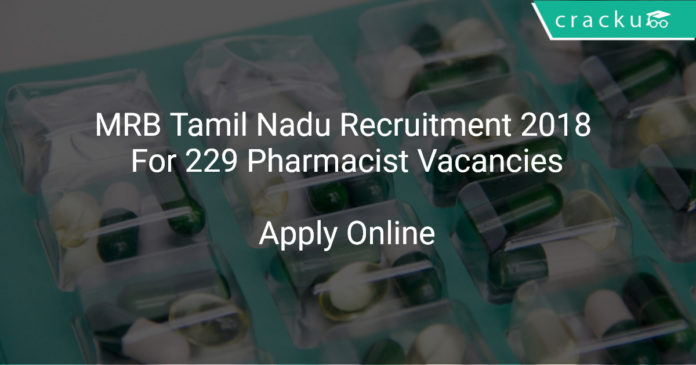 MRB Tamil Nadu Recruitment 2018 Apply Online For 229 Pharmacist Vacancies