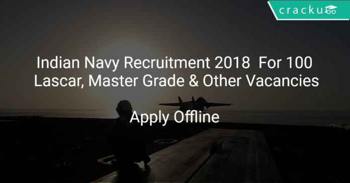 Indian Navy Recruitment 2018 Apply Offline For 100 Lascar, Master Grade & Other Vacancies
