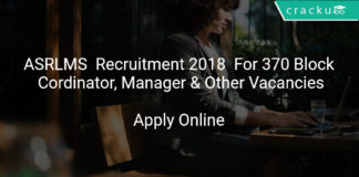 ASRLMS Recruitment 2018 Apply Online For 370 Block Cordinator, Manager & Other Vacancies