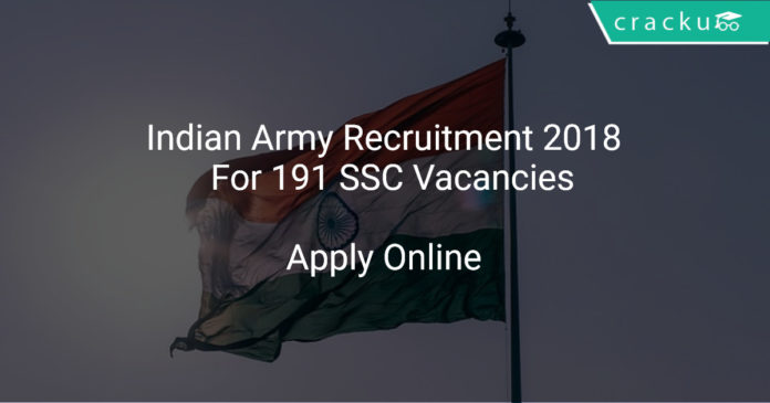 Indian Army Recruitment 2018 Apply Online For 191 SSC Vacancies