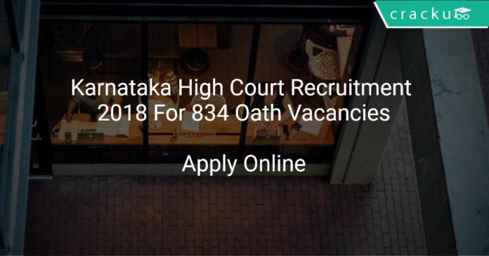 Karnataka High Court Recruitment 2018 Apply Online For 834 Oath Vacancies