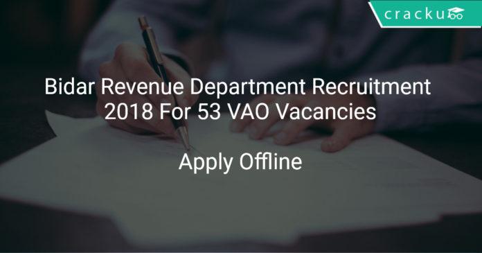 Bidar Revenue Department Recruitment 2018 Apply Offline For 53 VAO Vacancies