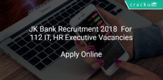 JK Bank Recruitment 2018 Apply Online For 112 IT, HR Executive Vacancies