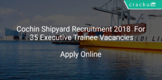 Cochin Shipyard Recruitment 2018 Apply Online For 35 Executive Trainee Vacancies