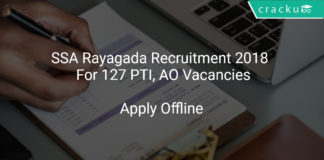 SSA Rayagada Recruitment 2018 Apply Online For 127 PTI, AO Vacancies