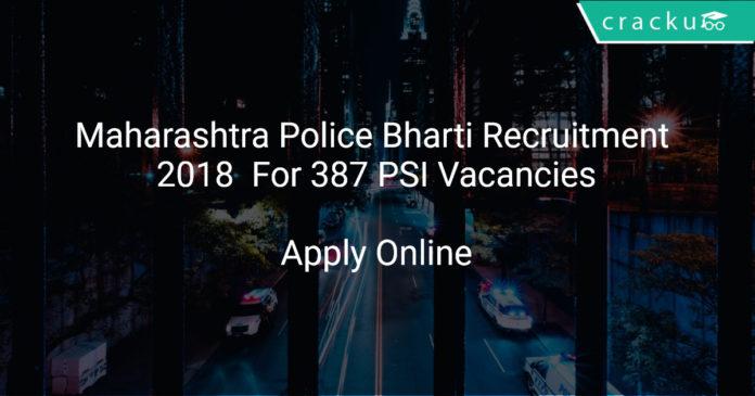 Maharashtra Police Bharti Recruitment 2018 Apply Online For 387 PSI Vacancies