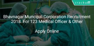 Bhavnagar Muncipal Corporation Recruitment 2018 Apply Online For 123 Medical Officer & Other Vacancies