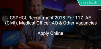 CSPHCL Recruitment 2018 Apply Online For 117 AE (Civil), Medical Officer, AO & Other Vacancies