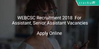 WEBCSC Recruitment 2018 Apply Online For Assistant, Senior Assistant Vacancies