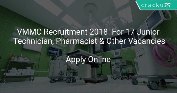 VMMC Recruitment 2018 Apply Online For 17 Junior Technician, Pharmacist & Other Vacancies