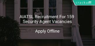 AIATSL Recruitment 2018 Apply Offline For 159 Security Agent Vacancies