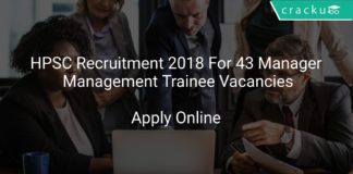 HPSC Recruitment 2018 Apply Online For 43 Manager & Management Trainee Vacancies