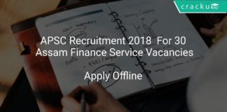 APSC Recruitment 2018 Apply Offline For 30 Assam Finance Service Vacancies
