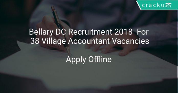 Bellary DC Recruitment 2018 Apply Offline For 38 Village Accountant Vacancies