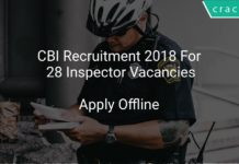 CBI Recruitment 2018 Apply Offline For 28 Inspector Vacancies
