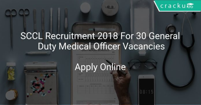 SCCL Recruitment 2018 Apply Online For 30 General Duty Medical Officer Vacancies