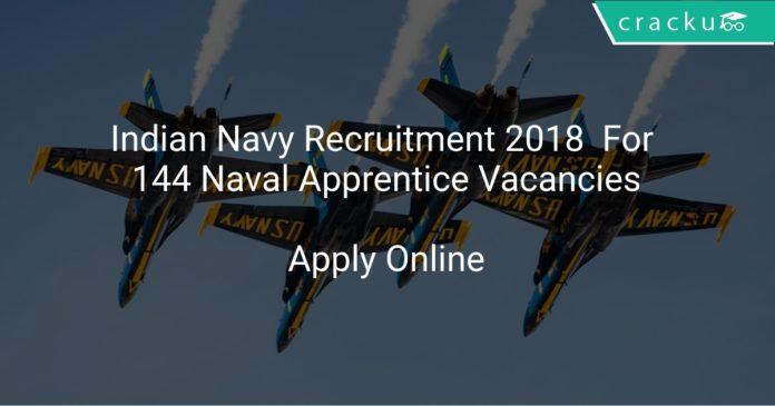 Indian Navy Recruitment 2018 Apply Online For 144 Naval Apprentice Vacancies