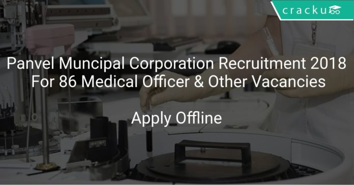 Panvel Muncipal Corporation Recruitment 2018 Apply Offline For 86 Medical Officer, Staff Nurse & Other Vacancies