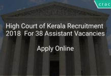 High Court of Kerala Recruitment 2018 Apply Online For 38 Assistant Vacancies