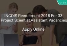 INCOIS Recruitment 2018 Apply Online For 33 Project Scientist, Project Assistant Vacancies