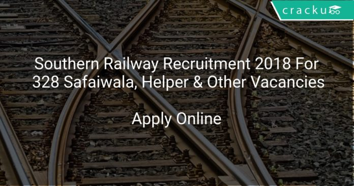 Southern Railway Recruitment 2018 Apply Online For 328 Safaiwala, Helper & Other Vacancies