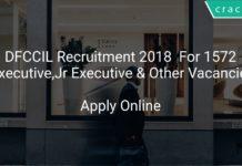 DFCCIL Recruitment 2018 Apply Online For 1572 Executive, Jr Executive & Other Vacancies