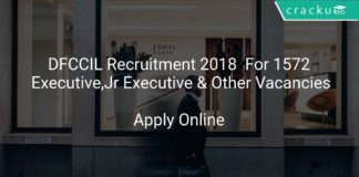 DFCCIL Recruitment 2018 Apply Online For 1572 Executive, Jr Executive & Other Vacancies
