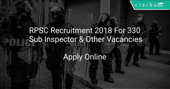 RPSC Recruitment 2018 Apply Online For 330 Sub Inspector & Other Vacancies