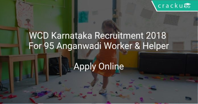 WCD Karnataka Recruitment 2018 Apply Online For 95 Anganwadi Worker & Helper