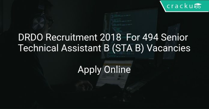 DRDO Recruitment 2018 Apply Online For 494 Senior Technical Assistant B (STA B) Vacancies