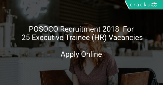 POSOCO Recruitment 2018 Apply Online For 25 Executive Trainee (HR) Vacancies