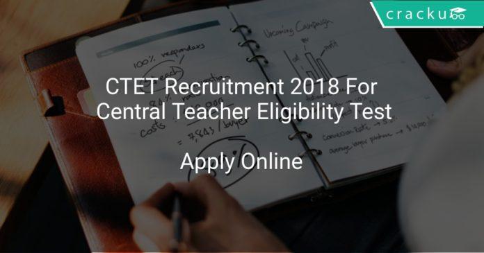 CTET Recruitment 2018 Apply Online For Central Teacher Eligibility Test