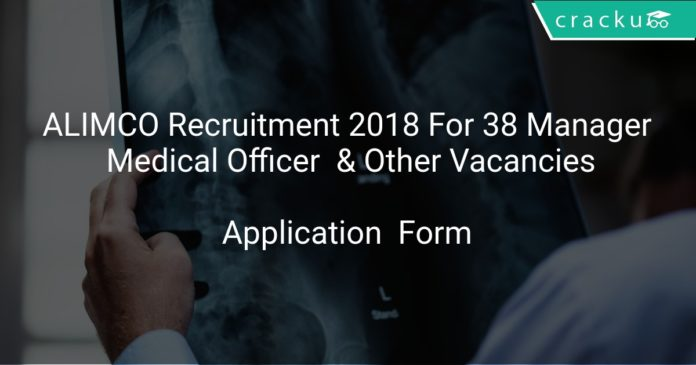 ALIMCO Recruitment 2018 Application Form For 38 Manager, Medical Officer & Other Vacancies