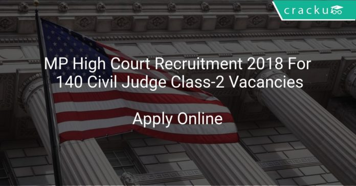 MP High Court Recruitment 2018 Apply Online For 140 Civil Judge Class-2 Vacancies