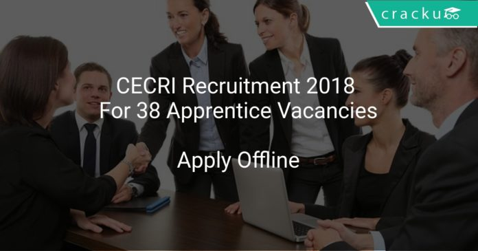 CECRI Recruitment 2018 Apply Offline For 38 Apprentice Vacancies