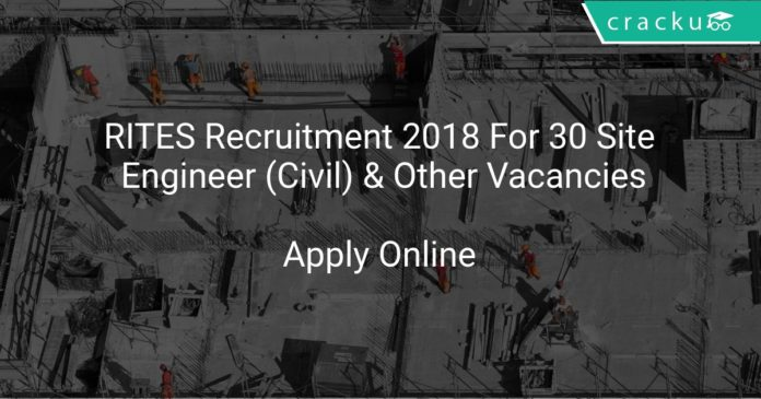 RITES Recruitment 2018 Apply Online For 30 Site Engineer (Civil) & Other Vacancies