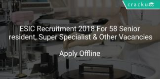 ESIC Recruitment 2018 Apply Offline For 58 Senior resident, Super Specialist & Other Vacancies