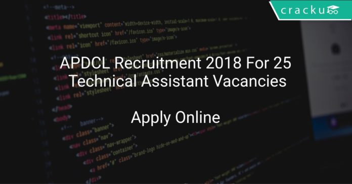 APDCL Recruitment 2018 Apply Offline For 25 Technical Assistant Vacancies