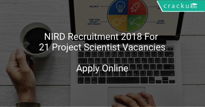 NIRD Recruitment 2018 Apply Online For 21 Project Scientist Vacancies