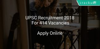 UPSC Recruitment 2018 Apply Online For 414 Vacancies