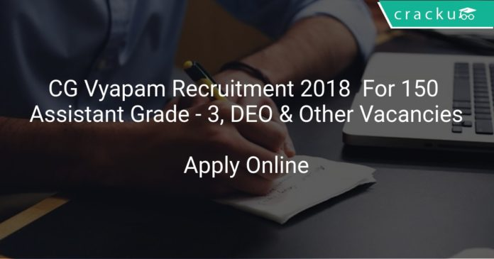 CG Vyapam Recruitment 2018 Apply Online For 150 Assistant Grade - 3, DEO & Other Vacancies