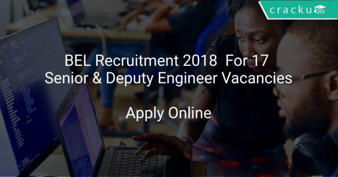 BEL Recruitment 2018 Apply Online For 17 Senior & Deputy Engineer Vacancies