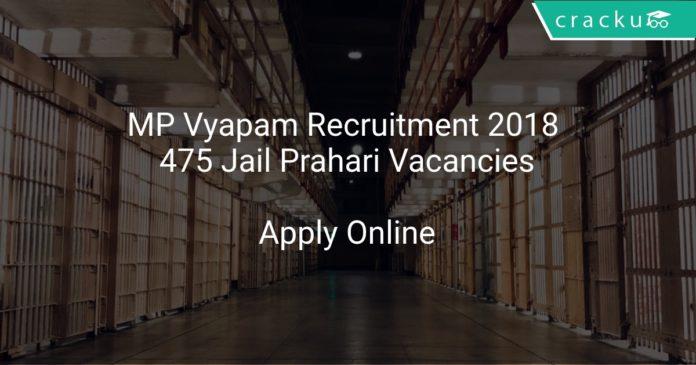 MP Vyapam Recruitment 2018 Apply Online 475 Jail Prahari Vacancies