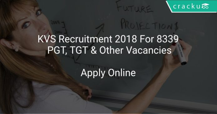 KVS Recruitment 2018 Apply Online For 8339 PGT, TGT & Other Vacancies