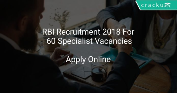 RBI Recruitment 2018 Apply Online For 60 Specialist Vacancies