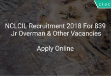 NCLCIL Recruitment 2018 Apply Online For 839 Jr Overman & Other Vacancies