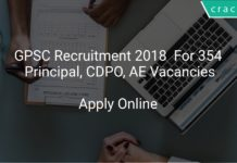 GPSC Recruitment 2018 Apply Online For 354 Principal, CDPO, AE Vacancies