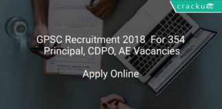 GPSC Recruitment 2018 Apply Online For 354 Principal, CDPO, AE Vacancies