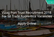 Vizag Port Trust Recruitment 2018 Apply Online For 58 Trade Apprentice Vacancies